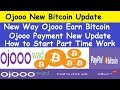 Ojooo Ad Bitcoin l Ojooo Payment New Update l How to Start Part Time Work l Best Part Time Work