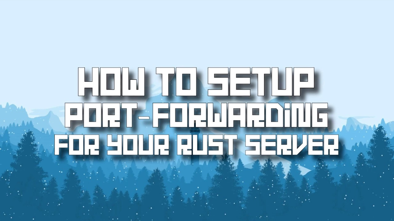 Oxide - Solved - Opening Ports For Your Rust Server (Port Forwarding)