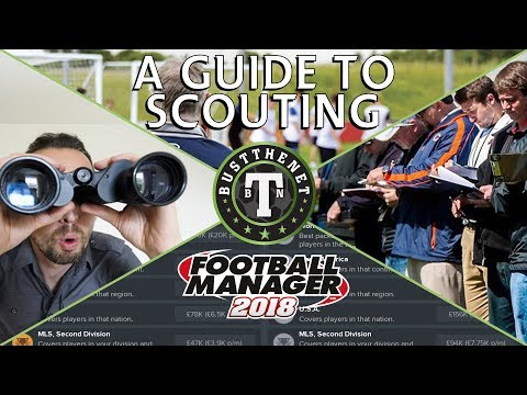 FM18 | Scouting Guide | Football Manager 2018