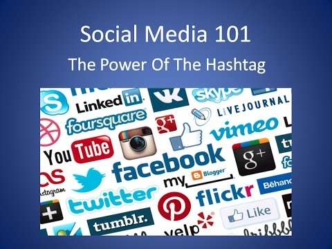 Social Media 101 ~ The Power Of The Hashtag