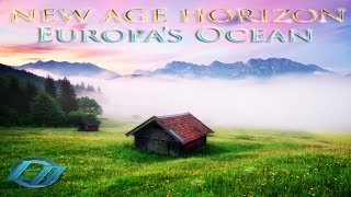 New Age Horizon Full Album | Chillout Relaxing Ambient Electro music - Europas Ocean