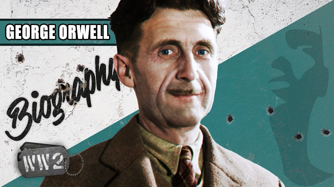 A Career Anti-Fascist – George Orwell - WW2 Biography Special