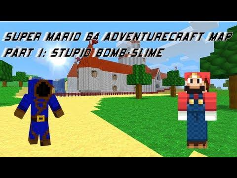 Super Mario 64 AdventureCraft Map Part 1: Stupid Bomb-Slime - YouTube