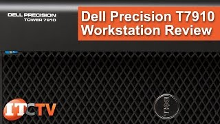 Dell Precision T7910 Tower Workstation Review