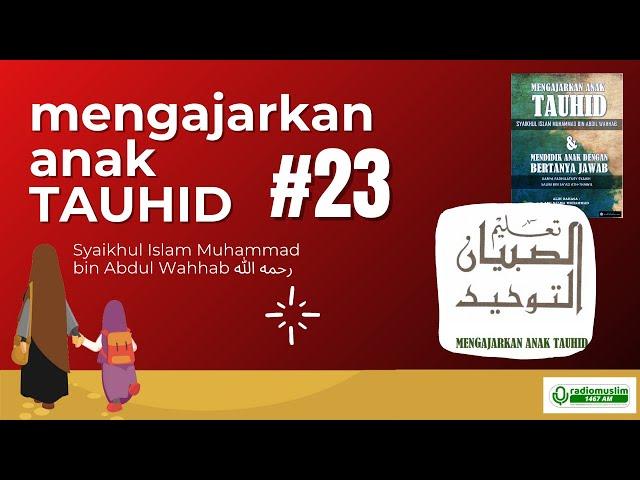 LIVE MENGAJAR ANAK TAUHID #23 : IMAN KEPADA TAKDIR ALLAH