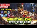Harley New King, Feat Fredo Kaja [ Top 1 Global Harley ] Boss • Zynn - Mobile Legends