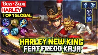 Harley New King, Feat Fredo Kaja [ Top 1 Global Harley ] Boss • Zynn - Mobile Legends