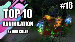 HoN Top 10 Best Annihilation (2019) #16