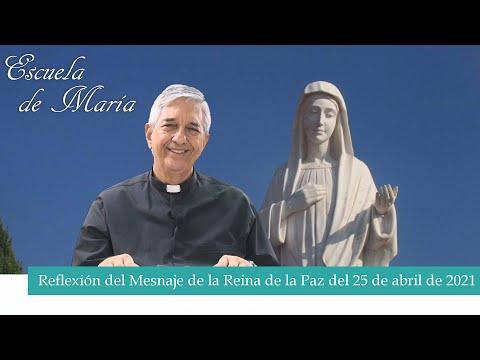 Escuela de María - Reflexión del Mensaje de la Virgen María del 25 de abril de 2021