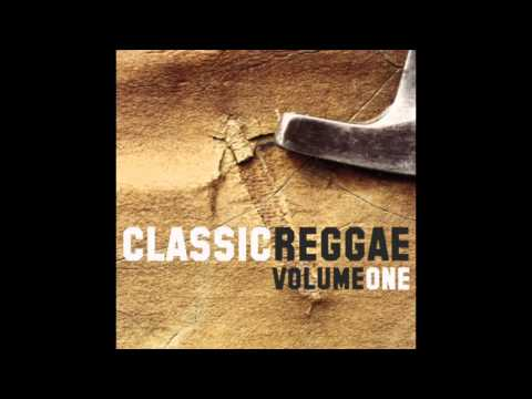 Classic Reggae Volume One (Full Album)