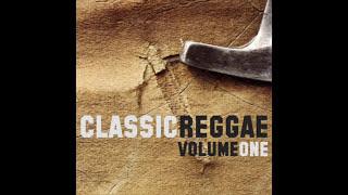 Classic Reggae Volume One (Full Album)
