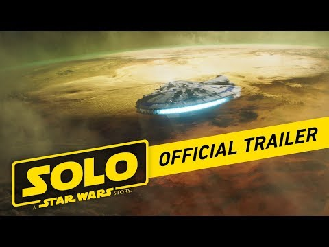 Solo: A Star Wars Story trailers