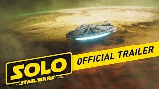 Solo: A Star Wars Story Official Trailer streaming