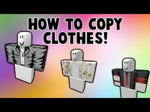 How To Copy Clothes On Roblox Roblox How To Copy Any Clothing 2016 Youtube