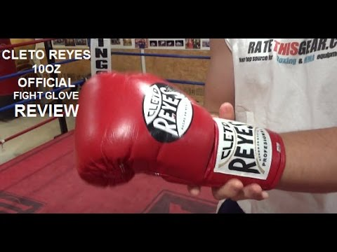 Cleto Reyes Official Fight Boxing Gloves 10oz Review by ratethisgear