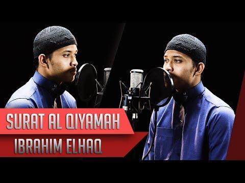 Download Lagu MUROTTAL IBRAHIM ELHAQ || Surat Al Qiyamah