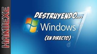 DESTRUYENDO... WINDOWS 7 (DIRECTO)