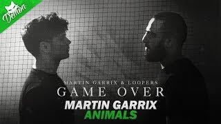 Animals vs. Game Over - Martin Garrix & Loopers (Martin Garrix Mashup) (Tomorrowland 2017)