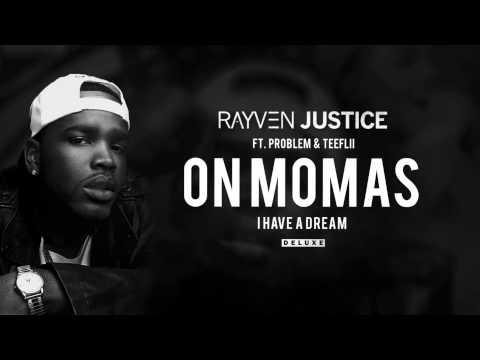 Rayven Justice - On Momas ft. Problem & TeeFLii (Audio)