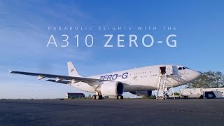 Parabolic flights with the A310 ZERO-G