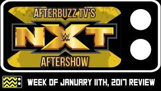 WWE's NXT for January 11th, 2017 Review & After Show | AfterBuzz TV
