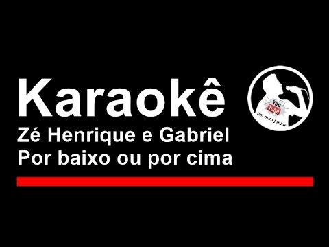 Zé Henrique e Gabriel Por baixo ou por cima Karaoke