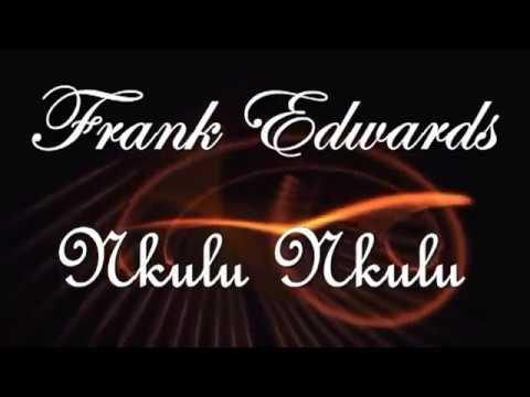 Frank Edwards   Nkulu Nkulu