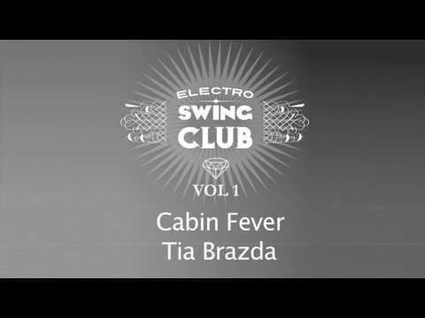 Electro Swing Club Vol. 1 | Cabin Fever - Tia Brazda