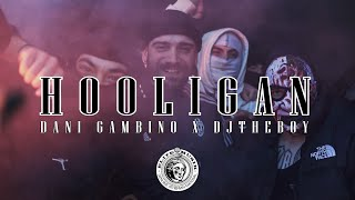 Dani Gambino x Dj The Boy - HOOLIGAN (Official Music Video)