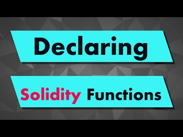 Solidity Tutorial: Declaring a function