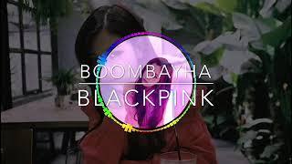 BOOMBAYHA by Blackpink Audio trap mp3