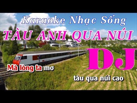 Karaoke Nhạc Sống - Tàu Anh Qua Núi - Beat chất lượng cao