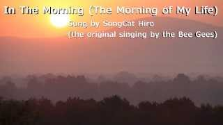 """In The Morning"" (Bee Gees) sung by SongCat Hiro"