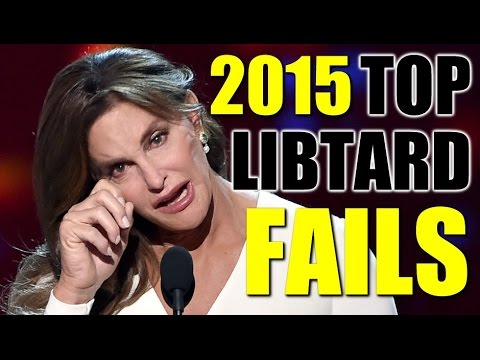 Top 5 Libtard Fails Of 2015 Youtube