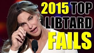 Top 5 Libtard Fails of 2015