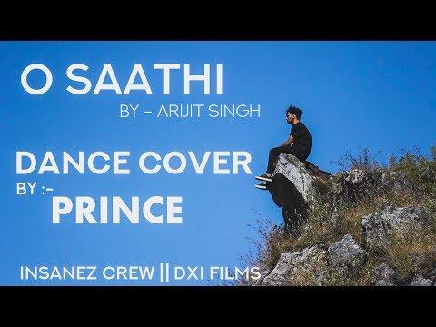 O SAATHI    ARIJIT SINGH    DANCE COVER    PRINCE    INSANEZ CREW    DXI FILMS