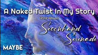 Download Mp3 Secondhand Serenade - A Naked Twist In My Story  2012 Album