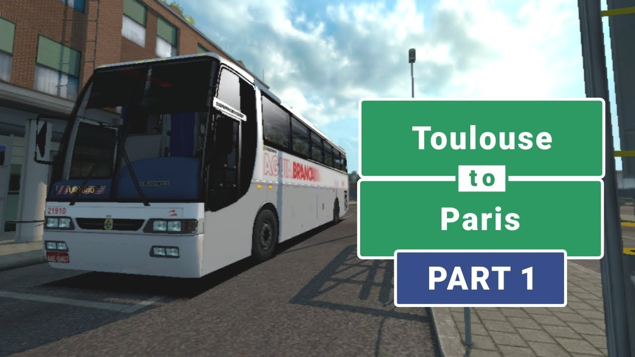 Drive Toulouse Cv Drive Toulouse To Paris With Busscar Vissta Bus Part 1