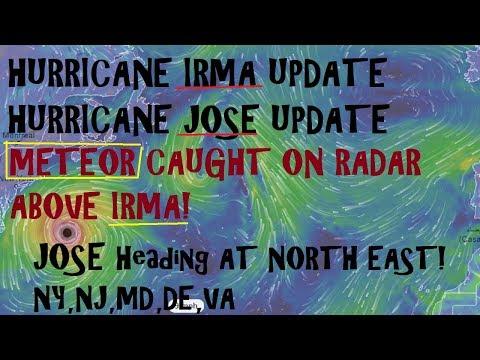 Hurricane IRMA & JOSE UPDATE. METEOR caught ABOVE IRMA JOSE heading to North East?