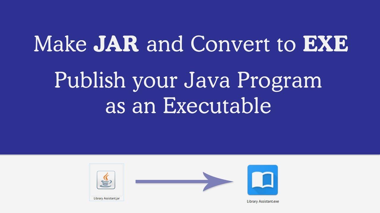 JAR to EXE : Java program to Windows executable