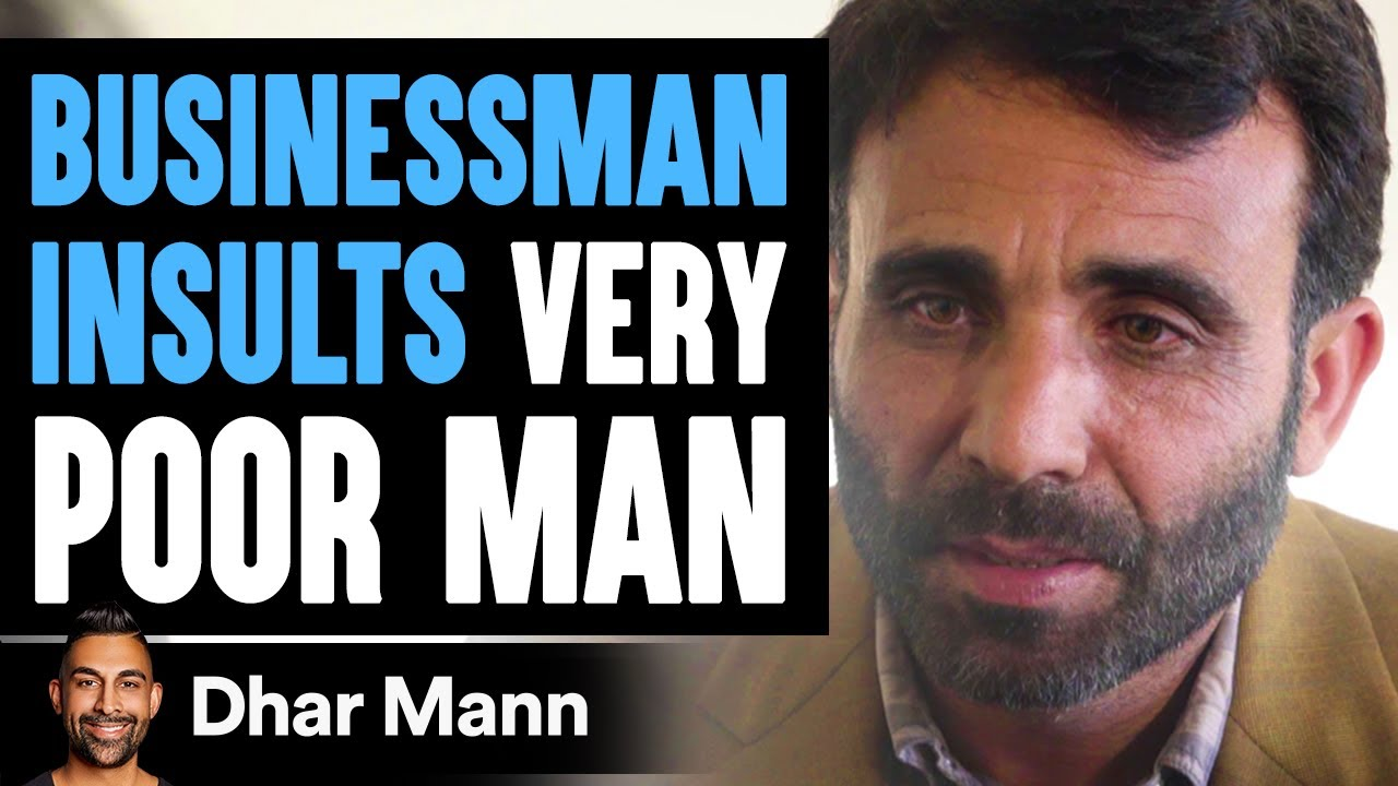 Businessman Insults Poor Man, Then Learns Shocking Truth | Dhar Mann