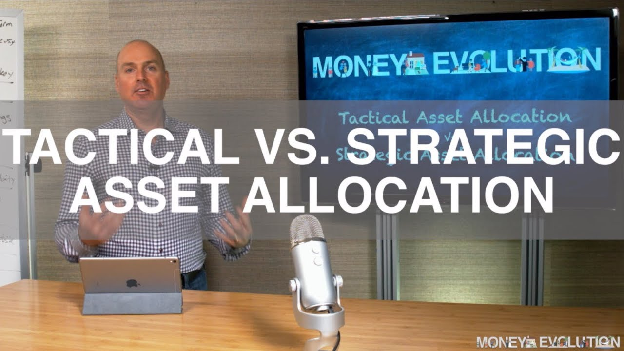 Tactical Vs Strategic Asset Allocation