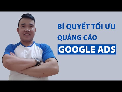 Hướng dẫn tối ưu quảng cáo Google Ads hiệu quả từ A-Z - Google Seach 2020