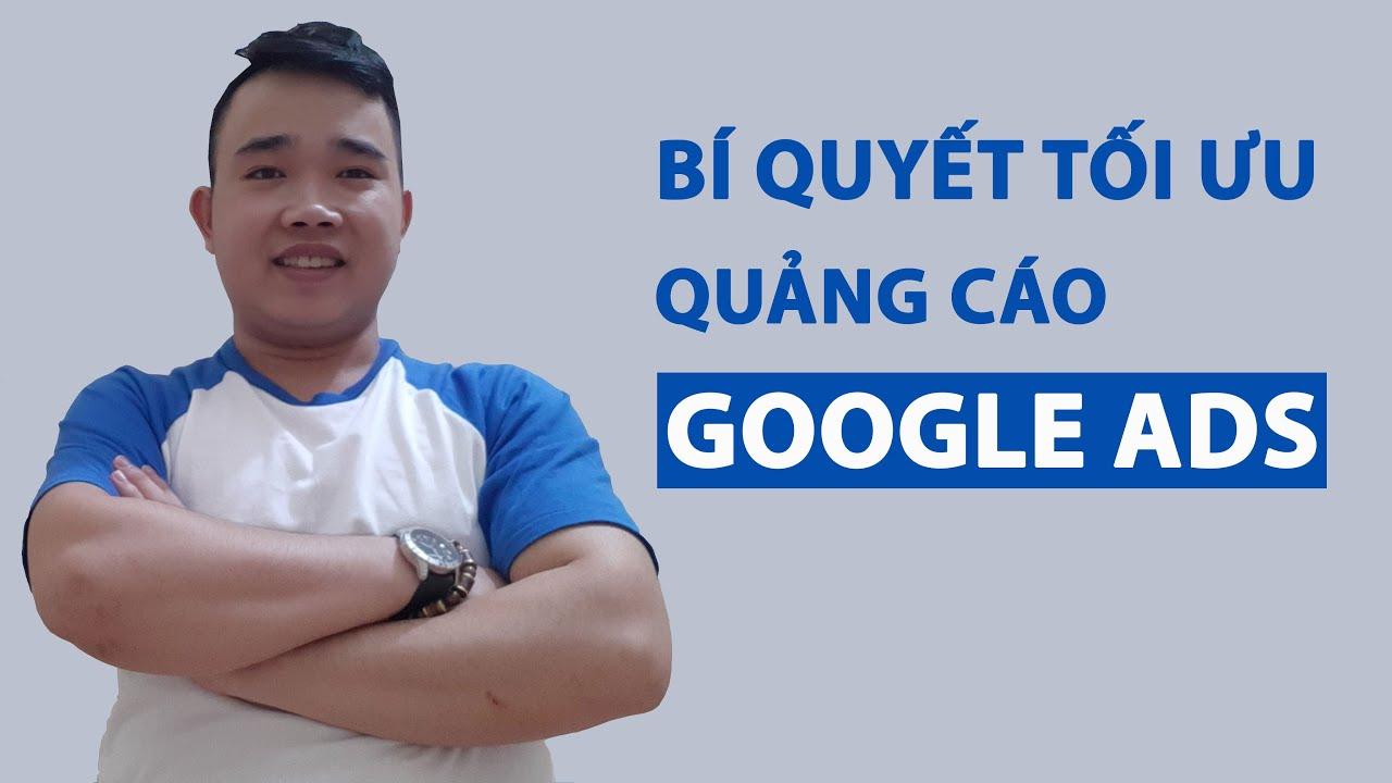 Hướng dẫn tối ưu quảng cáo Google Ads hiệu quả từ A-Z – Google Seach 2020