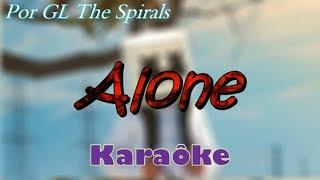 Karaôke - Alone ( Marshmallow ) GL The Spirals