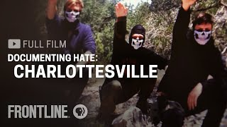 Documenting Hate: Charlottesville (full film) | FRONTLINE