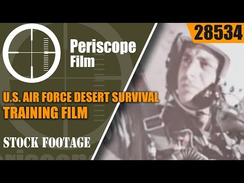 U.S. AIR FORCE DESERT SURVIVAL TRAINING FILM  28534