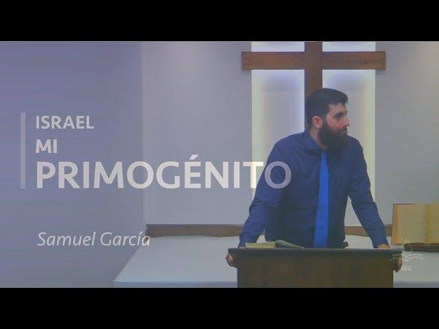 Israel, mi primogénito - Samuel García