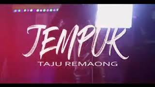 Jempuk-Taju Remaong(Official Video)