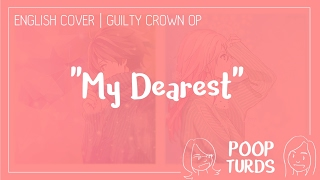 My Dearest | English Cover | Guilty Crown OP